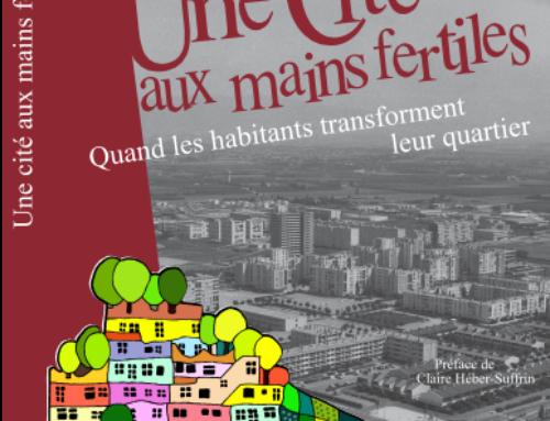 Une cité aux mains fertiles – quand les habitants transforment leur quartier, de Béatrice Barras