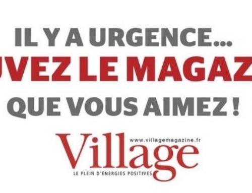 Sauvez le magazine Village…