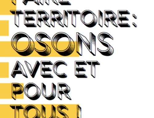 Faire Territoire: OSONS avec et pour tous!